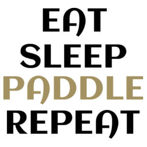 Eat Sleep Paddle Repeat - Unisex Organic Tee Design