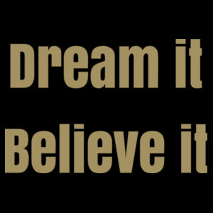 Dream it, believe it Womens Barnard Tank Design